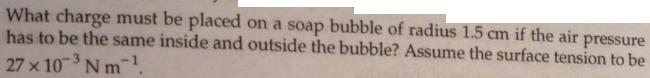 40 what charge must be placed on a soap bubble