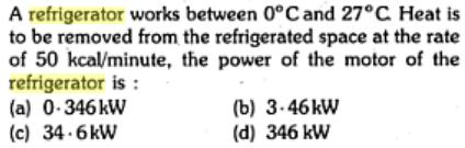1a refrigerator works between 0 and 27 deg C