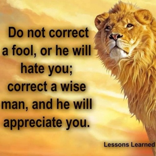 21 do not correct a fool