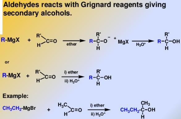 98 Aldehydes react with grignard reagents to give secondary alcohols