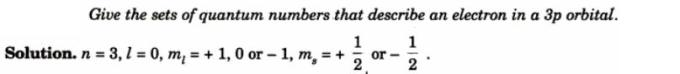 1 Give the Quantum numbers for 3p orbital