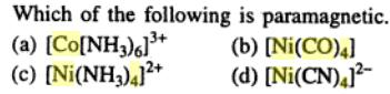 1 [ Ni(NH3)4] 2+ Ni has two 2 unpaired electrons