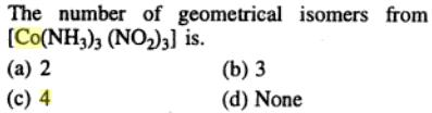 1 There are 2 Geometrical isomers of Co(NH3)3 (NO2)3