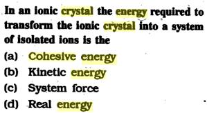 10a In an Ionic Crystal the energy required