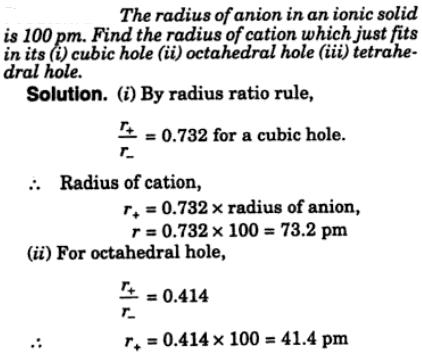 12 Radius of anion in ionic solid is 100 pm