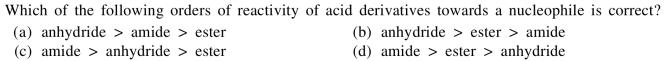 1a orders of reactivity of acid derivatives towards nucleophile