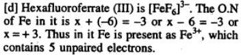 2 Hexafluoro ferrate ( III ) ion has 5 unpaired electrons