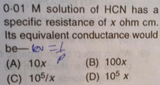 3 0.01 M solution of HCN has specific resistance equivalent conductance