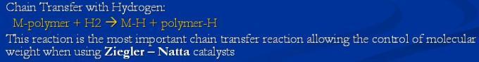 4 Chain transfer with Hydrogen control of molecular weight using Zeigler Natta Catalysts