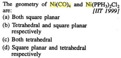 5 Ni(CO)4 is tetrahedral Ni(PPh3)2Cl2 is square planar