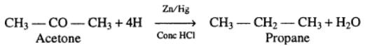 5 Reduction of Carbonyl acetone by Zn+Hg HCl to Propane