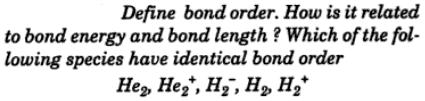 6 Define bond order bond energy bond length