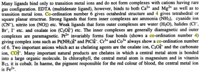 6 Many ligands bind only to transition metal ions
