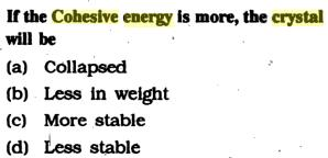 7a If the cohesive energy is more