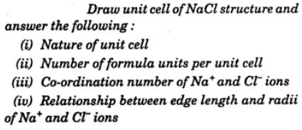 8 Draw unit cell of NACl structure