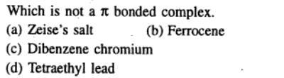 8 Tetraethyl lead is organometallic compound