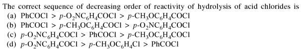 9a decreasing order of reactivity of hydrolysis