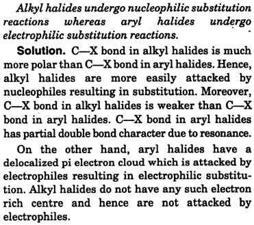 Alkyl halides undergo nucleophilic substitution aryl halides electrophilic