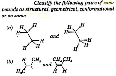 classify following pairs as structural, geometrical isomers 1