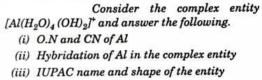 Complex entity [Al(H2O)4 (OH)2] IUPAC name and shape 1