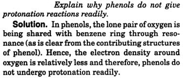 Explain why phenols do not give protonation reactions readily
