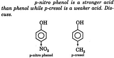 p-nitrophenol is stronger acid than phenol, p-cresol is weaker acid