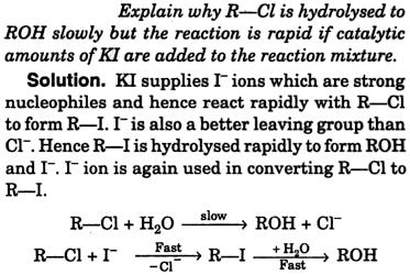 RCl is hydrolysed to ROH slowly but reaction is rapid if KI added