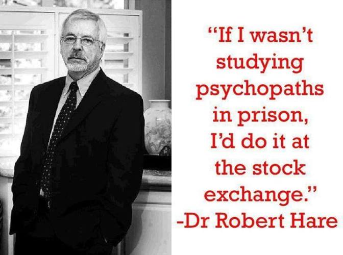 you will surely find many psychopaths in stock exchange