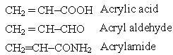 46 Acrylic acid Acryl aldehyde Acrylamide