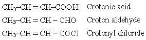 47 Crotonic acid Croton aldehyde Crotonyl chloride
