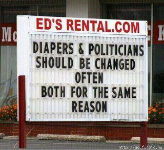 12h Diapers and politicians should be changed