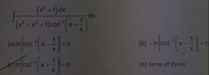 21a Integral X^2 + 1 by X^4-x^2+1 Cot inverse x-1by x